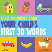 Farsi Children's Book: Your Child's First 30 Words (libro en inglés)