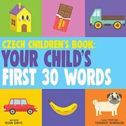 Czech Children's Book: Your Child's First 30 Words (libro en inglés)