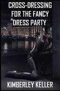 Cross-Dressing for the Fancy Dress Party (libro en inglés)