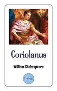 Coriolanus: A Tragedy Play by William Shakespeare (libro en inglés)