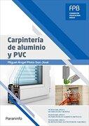 Carpintería De Aluminio Y Pvc - Miguel Ángel Mato San José - Ediciones Paraninfo, S.A