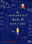 La Improbable Teoria de ana y zak - Brian Katcher - Vergara & Riba