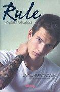 Rule: Hombres Tatuados - Jay Crownover - Vergara & Riba