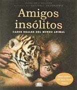 Amigos Insolitos Casos Reales del Mundo Animal  Rustico - Jennifer S. Holland - Vergara & Riba
