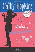 10 - Dulces Tentaciones - Amigas y Amores - Cathy Hopkins - V&R Editoras