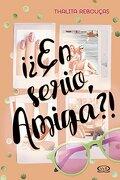 En Serio, Amiga? - Thalita Reboucas - Vergara & Riba