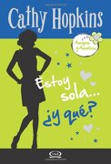 5 - Estoy Sola…¿ Y Qué? - Amigas y Amores (libro en Inglés) - Cathy Hopkins - V&R Editoras
