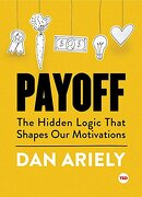 Payoff: The Hidden Logic That Shapes our Motivations (Ted Books) (libro en inglés) - Dan Ariely - Ted Books