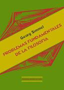 Problemas Fundamentales de la Filosofía. Prólogo de Antonio Molina Flores - Georg Simmel - Ediciones Espuela De Plata