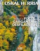 Rutas a Foces, Gargantas y Desfiladeros. Euskal Herria - Juan Carlos Muñoz,Mar Ibañez - Sua Edizioak