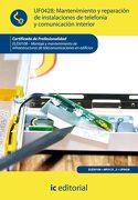 Mantenimiento y Reparación de Instalaciones de Telefonía y Comunicación. Eles0108 - Montaje y Mantenimiento de Infraestructuras de Telecomunicaciones en Edificios - Javier Rosado Fuentes - Ic Editorial
