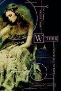 Chemical Garden Trilogy,The 1: Wither - Simon & Schuster (libro en Inglés) - Lauren Destefano - Simon & Schuster Books For Young Readers
