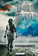 El Color del Cielo - Santiago Morata - Ediciones Nowtilus