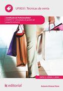 Técnicas de Venta. Comt0112 - Actividades de Gestión del Pequeño Comercio - Antonio Viciana Pérez - Ic Editorial