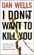 I Don't Want to Kill you (John Cleaver) (libro en inglés) - Dan Wells - Tor Books