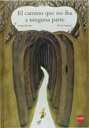 El Camino que no iba a Ninguna Parte - Gianni Rodari - Ediciones Sm