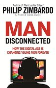 Man Disconnected: How the Digital age is Changing Young men Forever (Rider & co) (libro en inglés) - Philip Zimbardo - Rider & Co