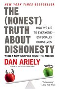 The Honest Truth About Dishonesty: How we lie to Everyone--Especially Ourselves (libro en inglés) - Dan Ariely - Harper Collins