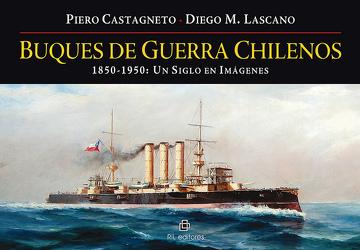 portada Buques de Guerra Chilenos. 1850-1950: Un Siglo en Imagenes