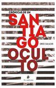 Crónicas de un Santiago Oculto - Varios Autores - Ril Editores