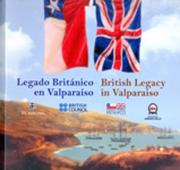 Legado Británico en Valparaíso  - British Legacy in Valparaíso (libro en Español - InglésPáginas: 372Encuadernación: RústicaDimensiones: 230 x 230Peso: 1.336 gramosEstado: NuevoISBN 13: 9789562848169) - Michelle Prain (Editora) - Ril Editores