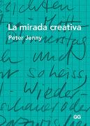La Mirada Creativa - Peter Jenny - Gustavo Gili