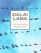 Siete Pasos Hacia el Amor, los - Dalai Lama - Grijalbo