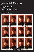 Lennon Bajo el sol - José Adiak Montoya - Tusquets
