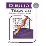 Dibujo Técnico 8ª ed - Henry Cecil Spencer - Alfaomega