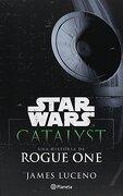 Star Wars. Catalyst - James Luceno - Planeta