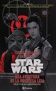 Star Wars: Una Aventura de la Princesa Leia, Objetivo en Movimiento - Cecil Castellucci Y Jason Fry - Planeta
