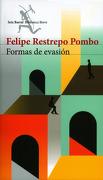 Formas de Evasión - Felipe Restrepo Pombo - Seix Barral