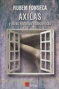 Axilas y Otras Historias Indecorosas - Rubem Fonseca - Cal Y Arena