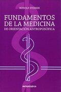 Fundamentos de la Medicina de Orientacion Antroposofica - Rudolf Steiner - Antroposofica