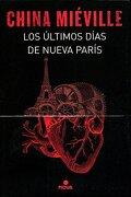 Ultimos Dias de Nueva Paris, los - China Mieville - Ediciones B
