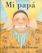 Mi Papa - Anthony Browne - Fondo De Cultura Económica