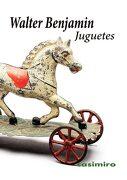 Juguetes - Walter Benjamin - Casimiro Libros