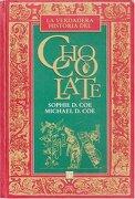 La Verdadera Historia del Chocolate - Coe Sophie D. Y Michael D. Coe - Fondo De Cultura Económica