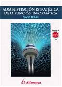 Administración Estratégica de la Función Informática - Terán; David - Alfaomega