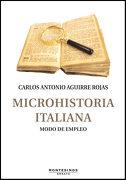 Microhistoria Italiana: Modo de Empleo - Carlos Antonio Aguirre Rojas - Montesinos