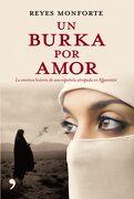 Un Burka por Amor: La Emotiva Historia de una Espanola Atrapada en Afganistan (Temas de Hoy) - Reyes Monforte - Temas De Hoy