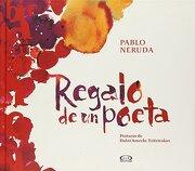 Regalo de un Poeta - Pablo Neruda - V & R  Editoras