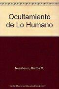 Ocultamiento de lo Humano Repugnancia Verguenza y ley - Martha C. Nussbaum - Katz Editores