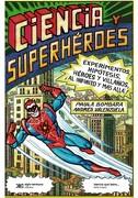 Ciencia y Superheroes - Paula Y Valenzuela, Andres Bombara - Siglo Veintiuno Editores