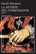 La Muerte del Comendador. Libro 2 - Haruki Murakami - Planeta Pub