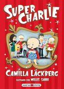 Super Charlie: El Primer Libro Para Niños de la Reina de la Novela Negra (Maeva Young) - Camilla Läckberg - Maeva