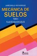 Mecanica de Suelos / Floor Mechanics,Flujo de Agua en Suelos / Flow of Water on Ground - Juarez Badillo - Editorial Limusa S.A. De C.V.