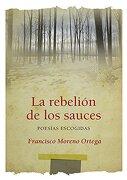 La Rebelión de los Sauces - Francisco Moreno Ortega - Jákara Editores
