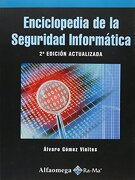 Enciclopedia de la Seguridad Informatica. Gomez. 2Ed. Act. - Alvaro Gomez - Alfaomega Grupo Editor
