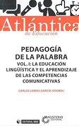 Pedagogia de la Palabra Volumen i la Educacion Linguistica - Carlos Lomas García (Coord.) - Editorial Uoc, S.L.